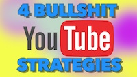 4-bullshit-youtube-strategies